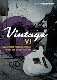Vintage VI - A collection of Virtual Instruments with a 60's and 70's retro vibe