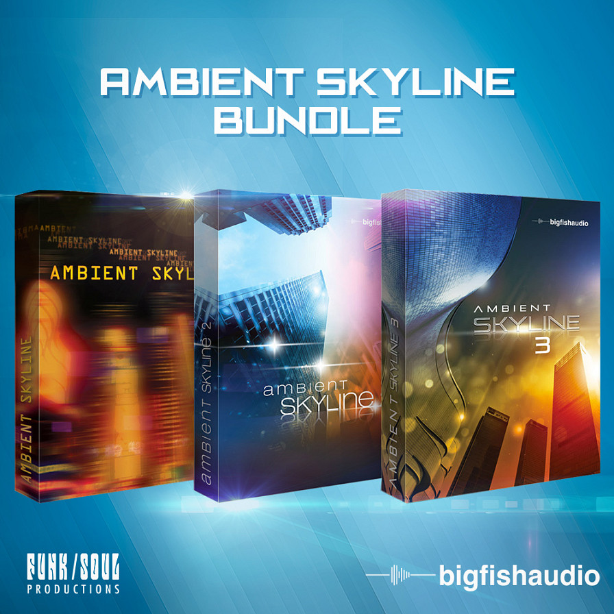 Ambient Skyline Bundle - An award-winning Ambient series from Big Fish Audio