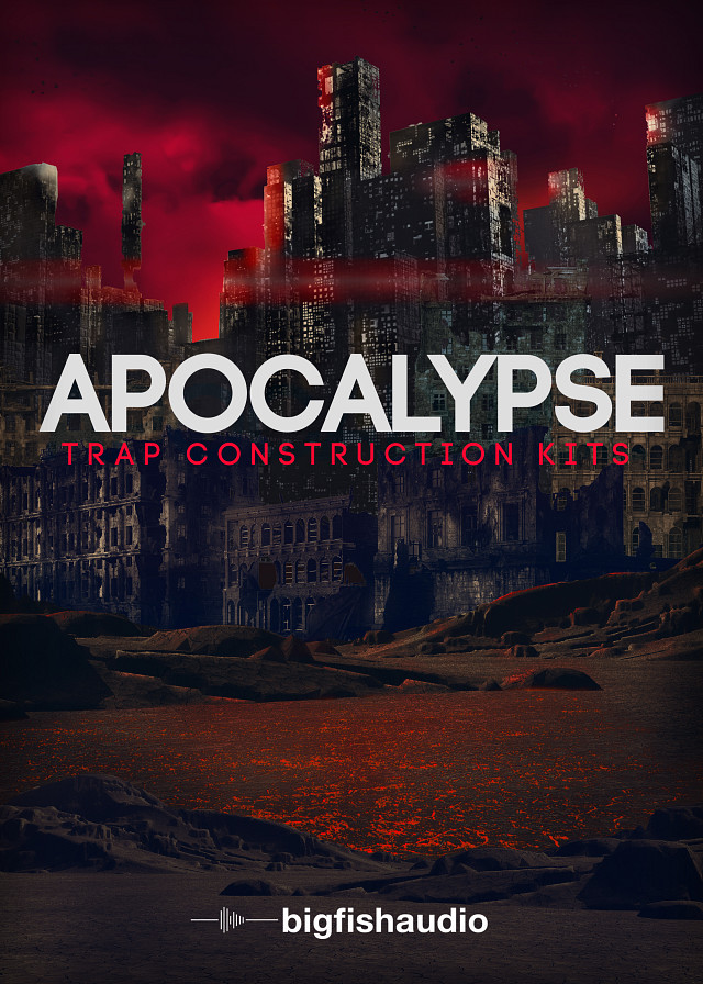 Apocalypse: Trap Construction Kits - 50 kits of world-ending Trap and Hip Hop