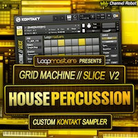 Grid Machine Slice Vol.2 - House Percussion - Featuring over 200 of the highest quality Loopmasters House percussion loops
