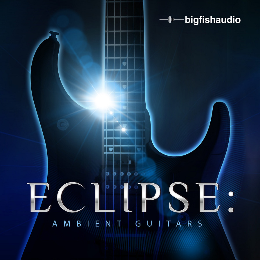 Eclipse: Ambient Guitars - 8+ GB of incredible ambient guitars