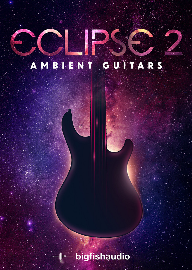 Eclipse 2: Ambient Guitars - Over 4GB of pristine ambient guitar loops and sounds