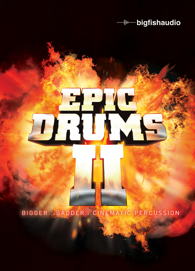 Epic Drums II - Bigger...badder...cinematic percussion