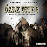 Dark City 2: Cinematic Loops and Ambiences - 4.9 GB of soundscapes suitable for all music production