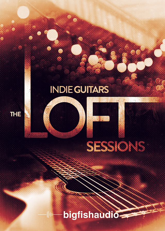 Indie Guitars: The Loft Sessions - 20 construction kits that embody the modern Indie sound