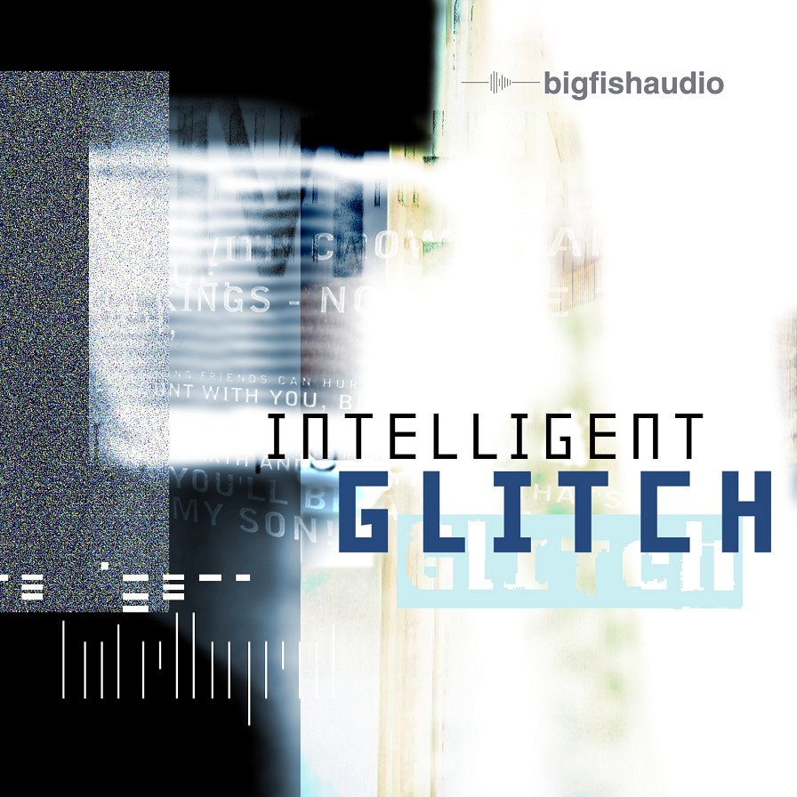 Intelligent Glitch - Glitch style IDM grooves that push the boundaries of this musical genre