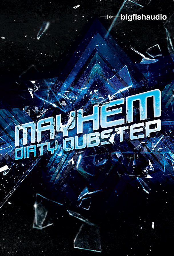 Mayhem: Dirty Dubstep - 13 Kits of insane Dirty Dubstep
