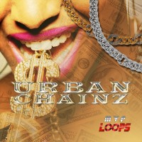 Urban Chainz - Dirty South construction kits that are sure to make your productions stand out