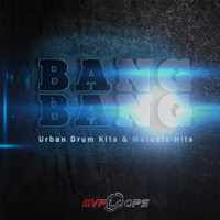 Bang Bang MVP - 16 urban kits, samples, live hits & riffs for modern beatmaking