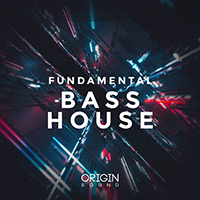 Fundamental Bass House - Ultra-clean drum hits, Tearing Bass lines & classic 90's inspired chord loops