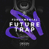 Fundamental Future Trap - Get in tune with authentic trap through jazz progressions & hard-hitting drums
