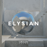 Elysian - The perfect tools to create immersive, beautiful, deep and gripping soundscapes