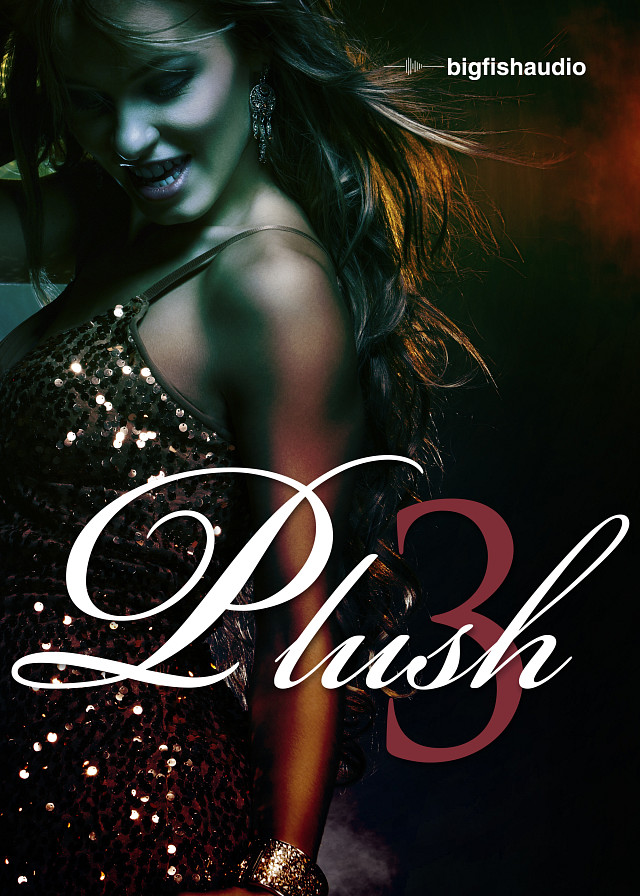 Plush 3 - 19 construction kits of the smoothest, sexiest RnB on the market