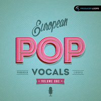 European Pop Vocals Vol.1 - Emotive and fully-fledged vocal driven Pop Construction Kits