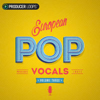European Pop Vocals Vol 3 - Sublime chord progressions, beautiful piano melodies, lush plucks and more
