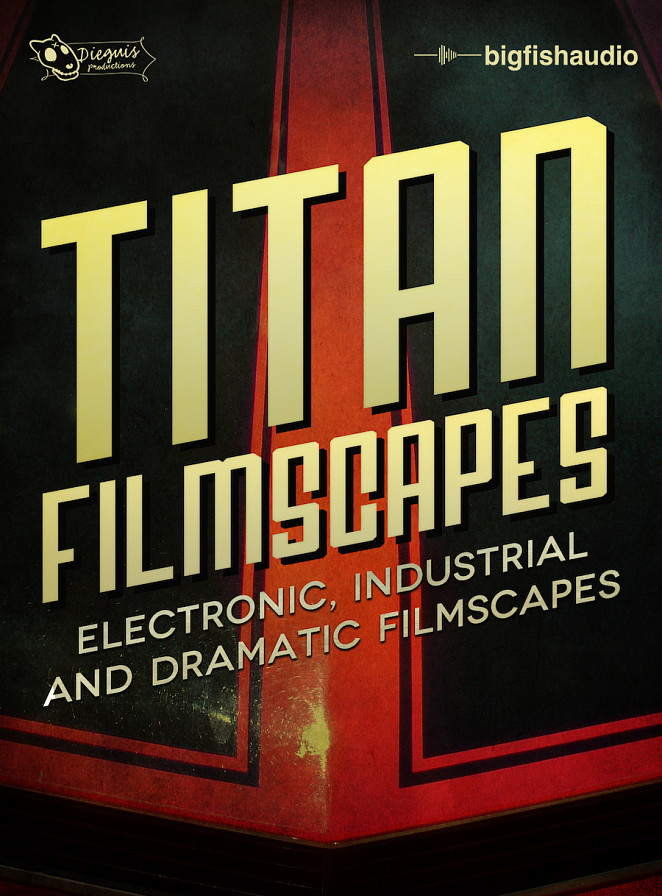 TITAN Filmscapes - Electronic, Industrial and Dramatic Filmscapes