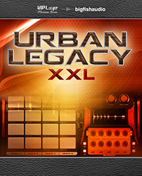 Urban Legacy XXL - An indispensable production tool for modern beat makers & producers