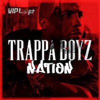 Trappa Boyz Nation - 10 construction kits in the flava of Wacka Flocka, Rick Ross and more
