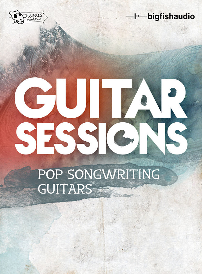 Guitar Sessions: Pop Songwriting Guitars - A massive collection of Pop songwriting guitar styles