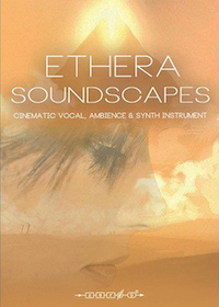 Ethera Soundscapes v1.2 - 14 GB of stunning male & female voices, synths, and ambient sounds