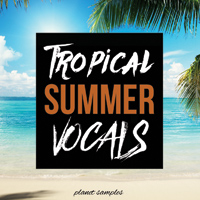 Planet Samples Tropical Summer Vocals product image
