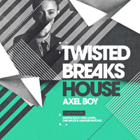 Axel Boy - Twisted Breaks House product image