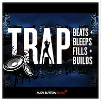 Trap - Beats, Bleeps, Fills & Builds product image