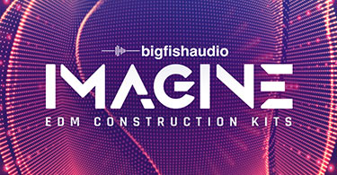 IMAGINE: EDM Construction Kits