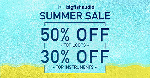 Big Fish Audio Summer Sale