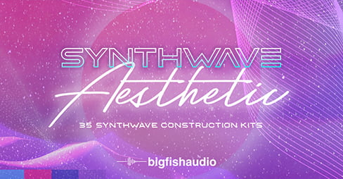 Synthwave Aesthetic by Big Fish Audio