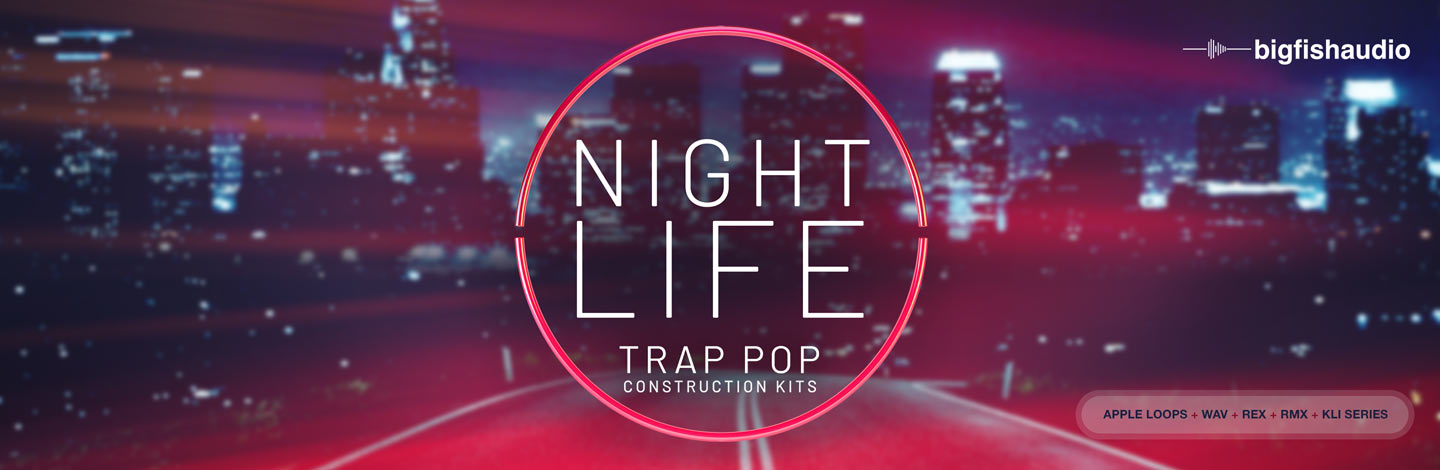 Nightlife: Trap Pop Construction Kits