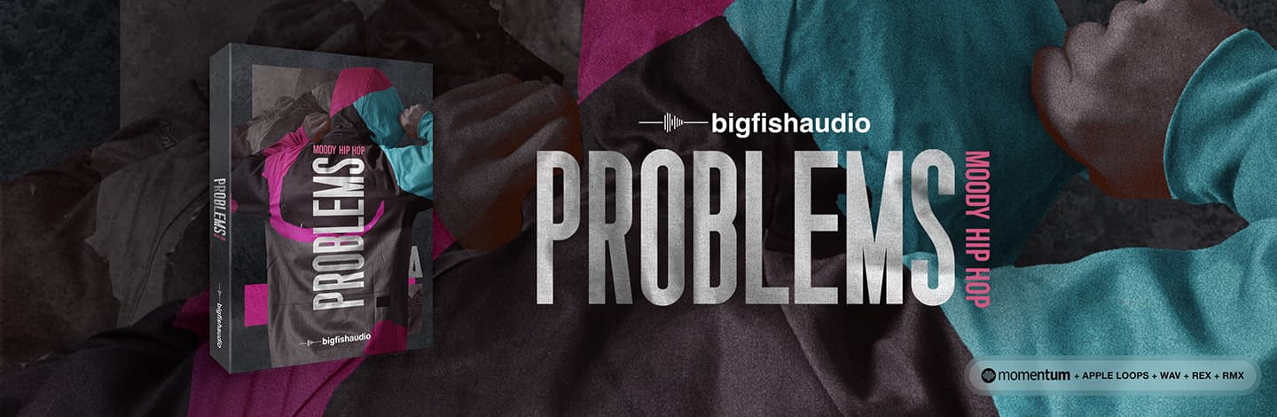 PROBLEMS: Moody Hip Hop by Big Fish Audio