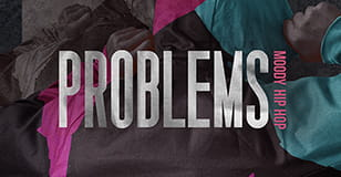 PROBLEMS: Moody Hip Hop