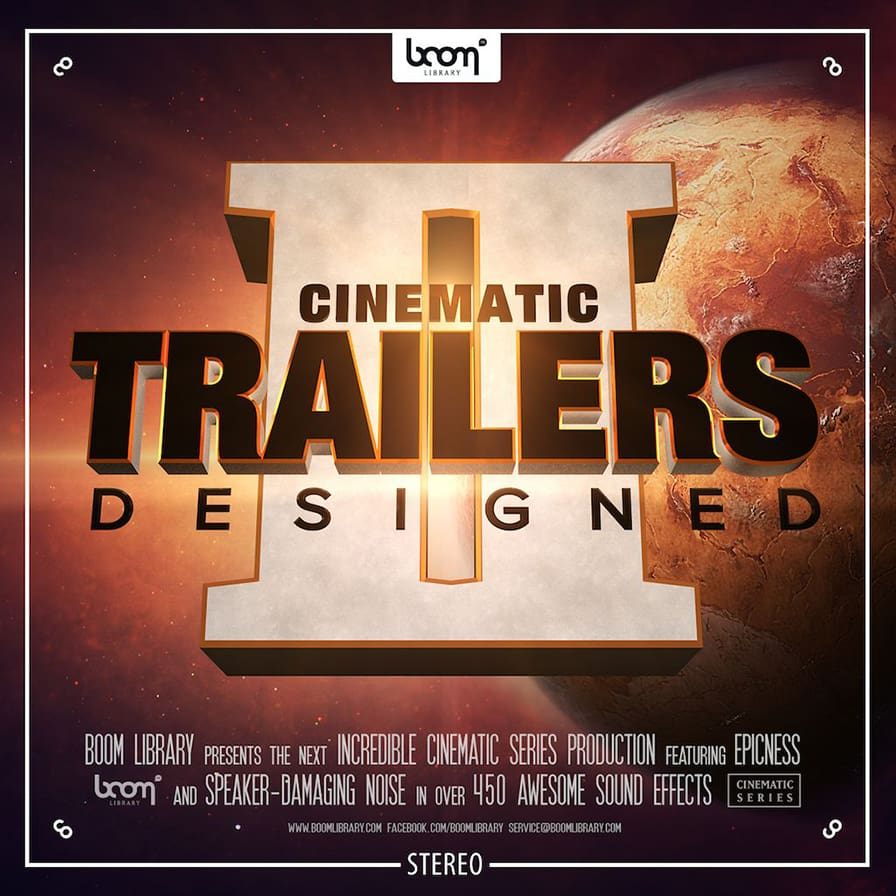 Cinematic Trailers Designed 2 - Stereo & Surround - A unique sound effect library containing more than 9GB of fresh sounds