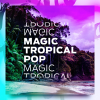 Magic Tropical Pop - Sounds inspired by top artists like Kygo, Major Lazer, DJ Snake and others
