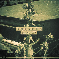Cinetools - Ominous Pianos - Featuring a slew of malicious melodies and creepy piano passages