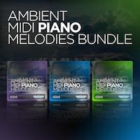 Ambient MIDI Piano Melodies Bundle (Vols 1-3) - The 3 most popular Equinox Sounds 'Ambient MIDI' piano collections in 1 bundle