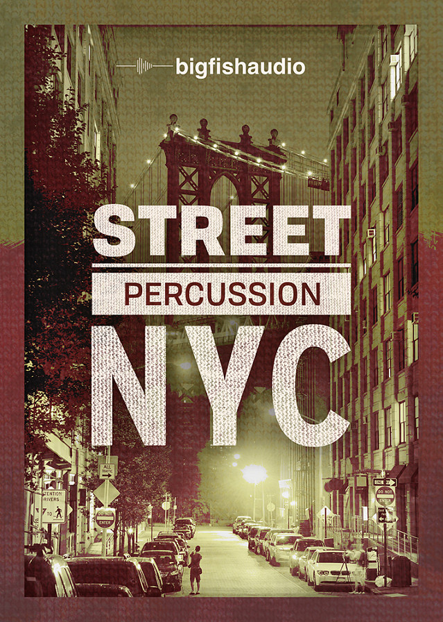 Street Percussion: NYC - Over 4GB of unique Cinematic and Breakbeat percussion