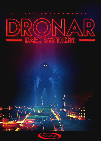 Dronar Dark Synthesis  - The perfect tools to add tension, darkness and mystery to your music