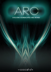 Arc: Evolving Soundscapes and Drones - An amazing 4GB sound library full of dreamlike musical environments