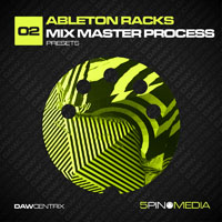 DAWcentrix 02 - Ableton Racks Mix Master Process - Racks for those who make electronic music in the powerhouse DAW, Ableton Live