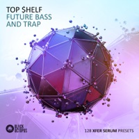 Top $helf - Future Bass & Trap Serum Presets
