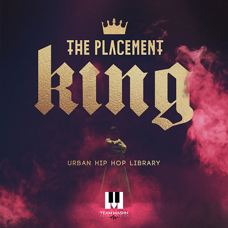Placement King, The - A massive Hip Hop pack containing 30 construction kits
