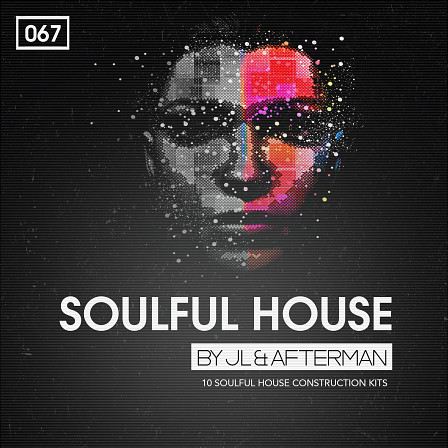 Soulful House - JL & Afterman is back with their brand new package of essential production tools