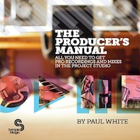 Producer's Manual, The - All you need to get pro recordings and mixes in the project studio