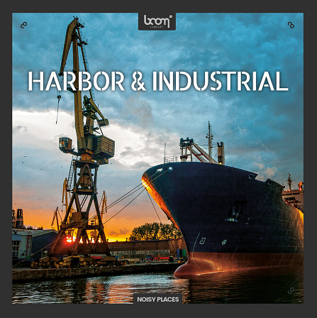 Harbor & Industrial - Authentic industrial ambiences