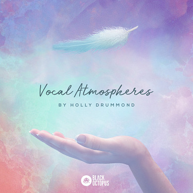 Vocal Atmospheres by Holly Drummond - Lush ambient textures and evolving vocal tones