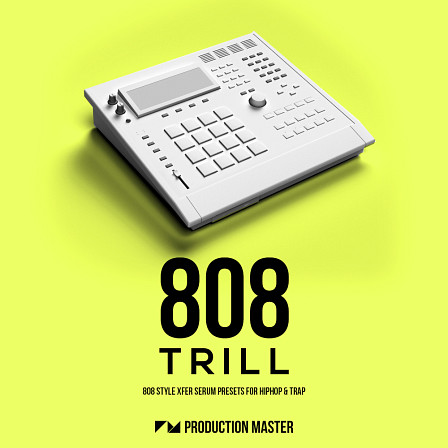 808 Trill - 808 Serum Presets - The most versatile collection of 808 basses to date