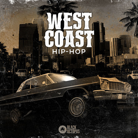 West Coast Hip Hop - A sample pack dedicated to the the iconic sound of West Coast Hip Hop