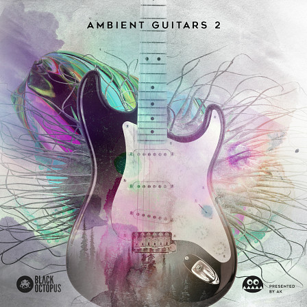 "Ambient Guitars Vol 2 by AK - Volume 2 to the amazingly ambient and atmospheric ""Ambient Guitars"" sample pack"
